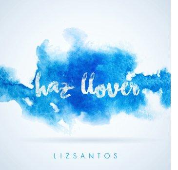 haz-llover-liz-santos
