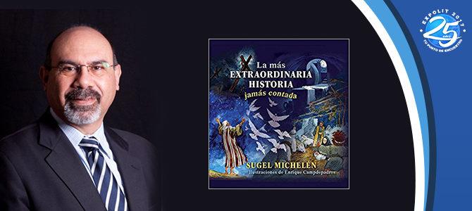 Sugel Michelén presenta en Expolit  «La más extraordinaria historia jamás contada»