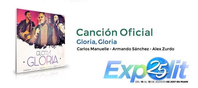 Carlos Manuelle, Alex Zurdo y Armando Sanchez interpretan juntos «Gloria, Gloria», la canción lema de Expolit 2017