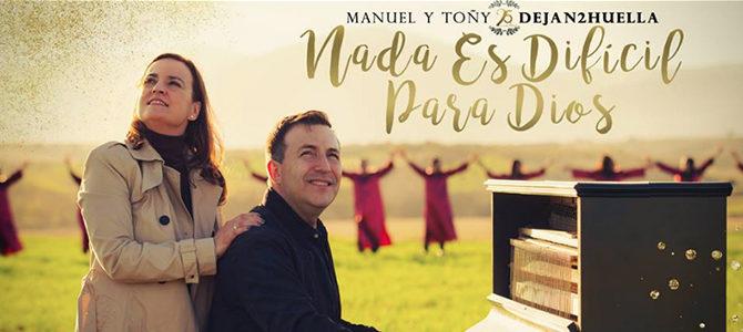 Manuel y Toñy celebran 25 años de ministerio con su nuevo álbum  «Nada es difícil para Dios»