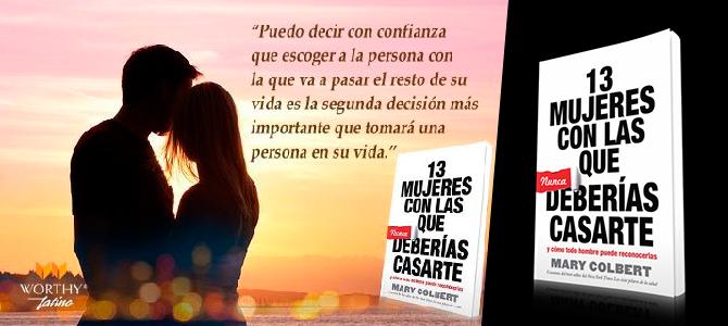 El nuevo libro de Mary Colbert ofrece consejos a los hombres que desean casarse y le sirve de espejo a las mujeres que necesitan cambiar