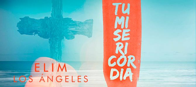 Elim Los Ángeles lanza su esperada producción «Tu Misericordia»