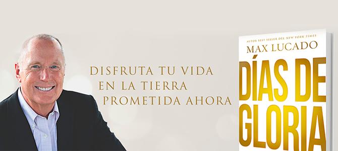 Max Lucado presenta su nuevo libro «Días de gloria»