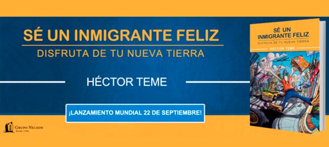Héctor Teme presenta su nuevo libro «Sé un inmigrante feliz»