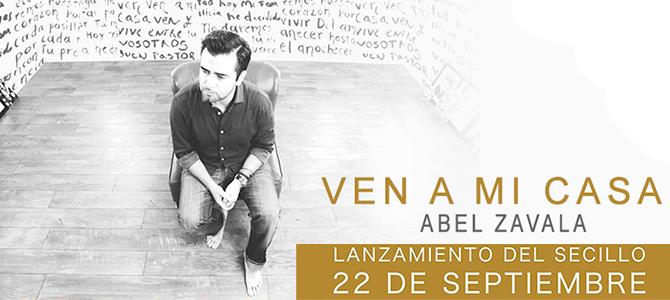 Abel Zavala presenta nuevo sencillo audiovisual «Ven A Mi Casa»
