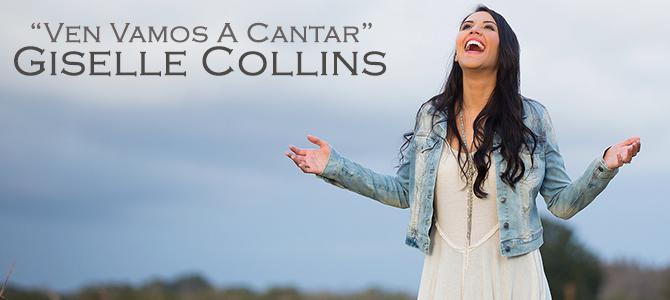 """""""Ven vamos a cantar"""", un tema de Giselle Collins que invita a adorar a Dios"""