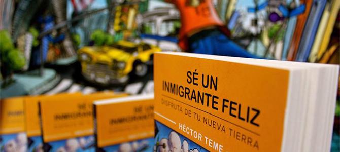¿Eres un inmigrante feliz? Descúbrelo en la presentación del nuevo libro de Héctor Teme