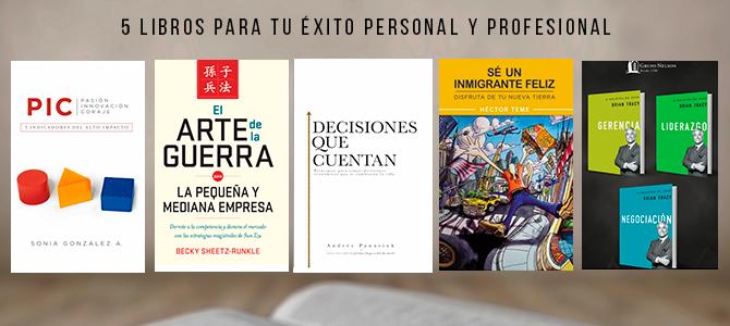 5 libros para tu éxito personal y profesional: Aprende de los expertos.