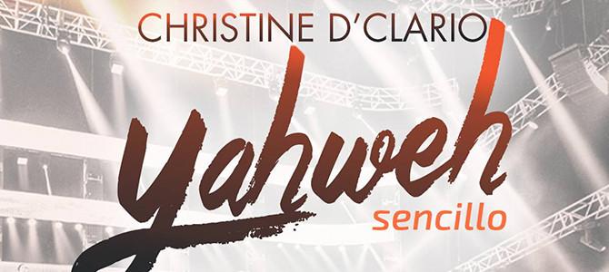 Christine D'Clario lanza sencillo «Yahweh»