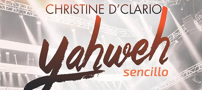 Christine-D'Clario-lanza-sencillo-«Yahweh»