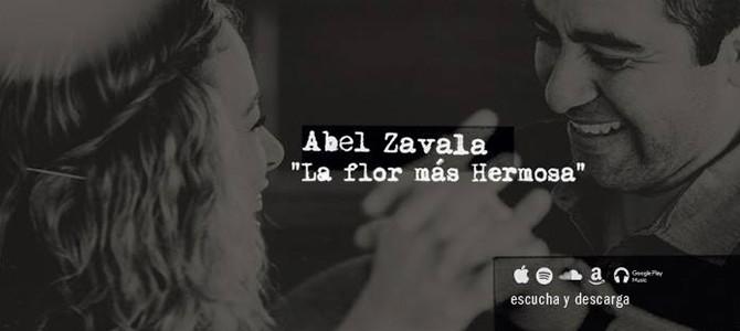 Abel Zavala presenta «La Flor Más Hermosa»