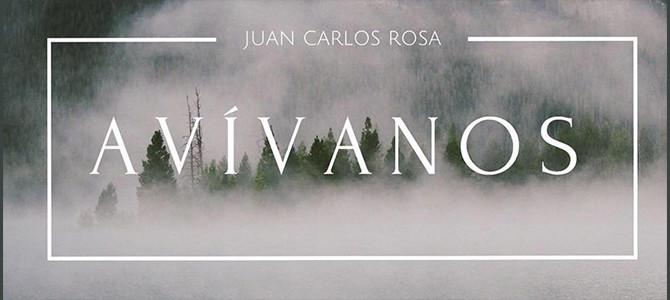 Juan Carlos Rosa lanza «Avívanos» su nuevo sencillo y video musical