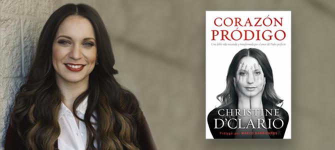 Christine D'Clario  Se Prepara Para Lanzar Su Primer Libro  «Corazón pródigo»