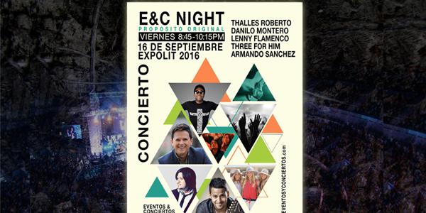 Danilo Montero, Thalles Roberto y muchos invitados más serán parte de E&C Night «Propósito Original» en Expolit 2016