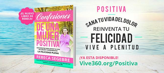 """REBECA SEGEBRE LANZA SU NUEVO LIBRO """"Confesiones De Una Mujer POSITIVA"""""""