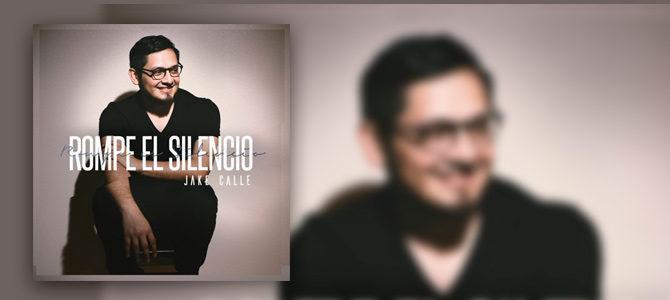 Jake Calle «Rompe el Silencio», lanzando su tan esperado álbum