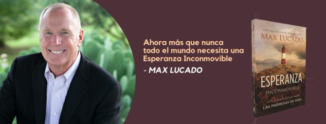 """Max Lucado: """"Ahora más que nunca  todo el mundo necesita una Esperanza Inconmovible"""""""
