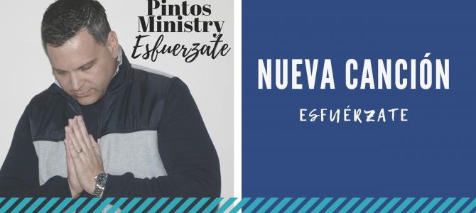 José Pintos (Pintos Ministry) presenta «Esfuérzate», una canción que inspira a las personas a confiar en Dios y sus promesas