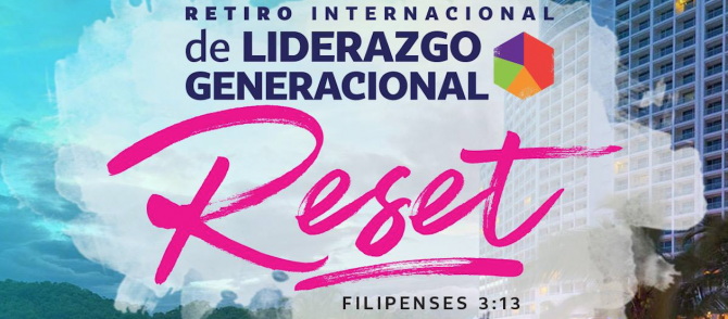 Pastores y líderes de todo el mundo de habla hispana se reunirán enel «Retiro Internacional de Liderazgo Generacional»