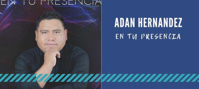 Adán Hernández debuta en la música con el tema «En tu presencia»