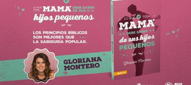 Gloriana Montero debuta como autora con el libro «Lo que toda mamá debe saber de sus hijos pequeños»