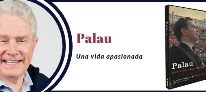 """«Palau: Una vida apasionada», la autobiografía """"sin filtro"""" de Luis Palau"""