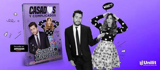 Santi y Laurita lanza su tan esperado libro «Casados y complicados»