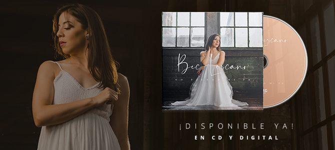 Bec Lescano debuta como solista con el disco «No Pierdo Mi Fe»