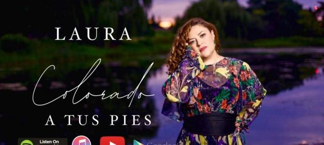 Laura Colorado regresa a la escena musical con el tema «A tus pies»