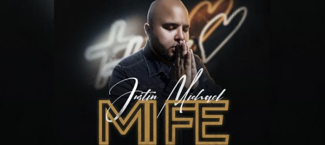 Justin Michael presenta su nuevo sencillo y video oficial «Mi Fe»