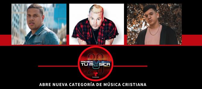 Abren categoría de música cristiana en los Premios Tu Música Urbano