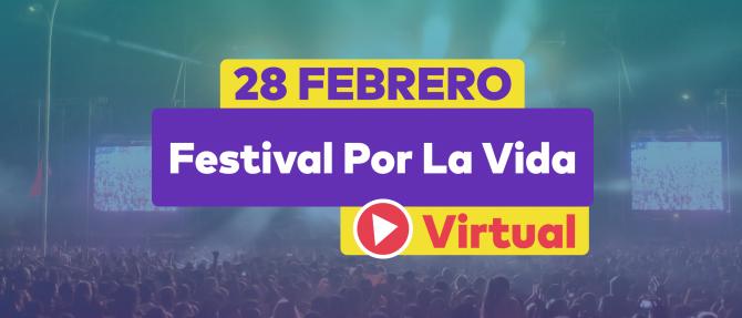 Por primera vez… «Festival Por La Vida» llega a tu casa, iglesia y ciudad en formato digital