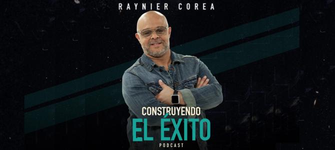 Raynier Corea lanza podcast «Construyendo el éxito»
