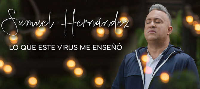 Samuel Hernández: Lo que este virus me enseñó