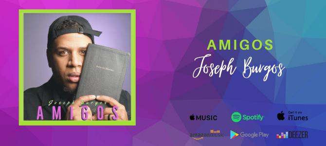 Joseph Burgos presenta nuevo sencillo y video oficial  dedicado a sus «Amigos»