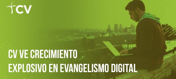 CV ve crecimiento explosivo en evangelismo digital